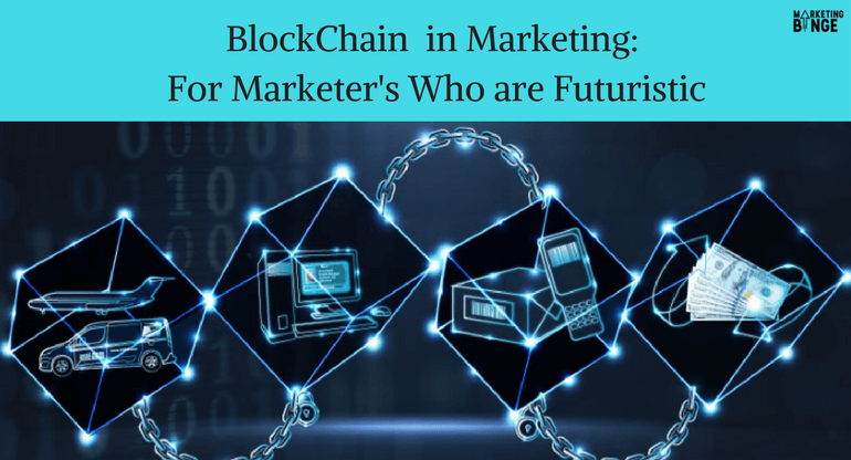 blockchain-in-marketing-for-marketers-who-are-futuristic